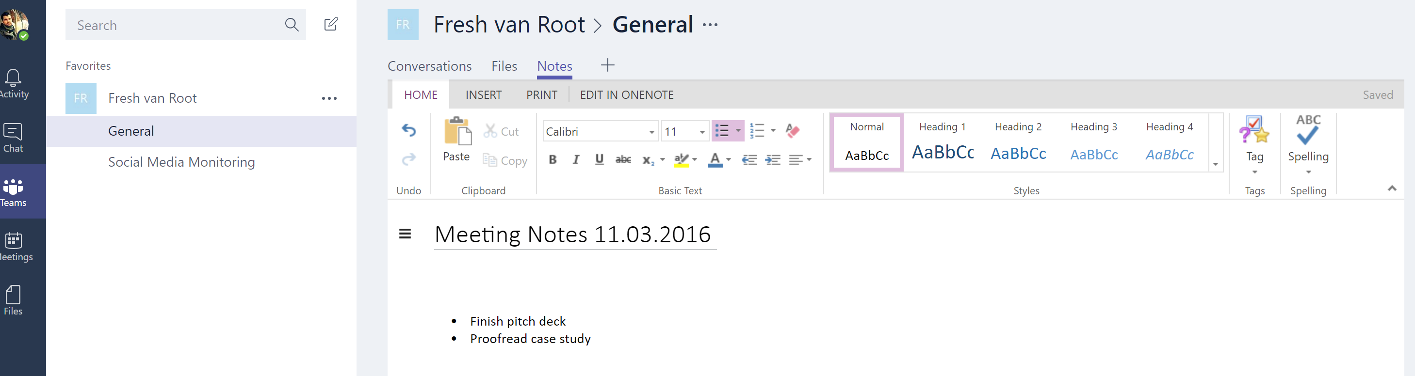 You get all the formatting options OneNote offers, and you can open the OneNote client app.