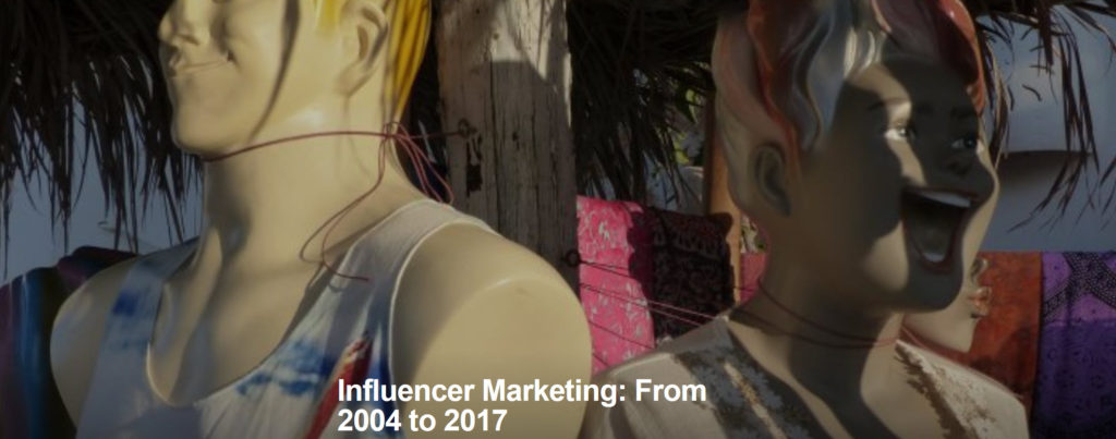 Influencer Marketing: From 2004 to 2017