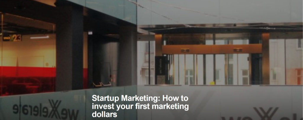Startup Marketing: How to invest your first marketing dollars