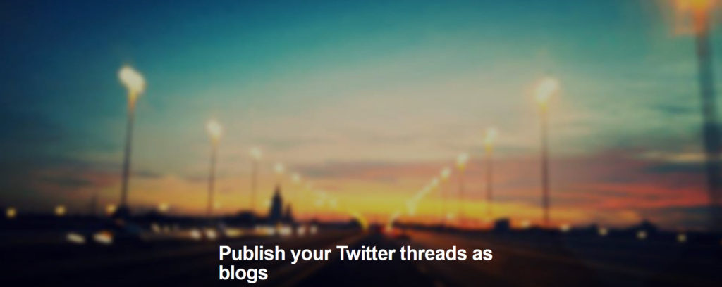 Publish your Twitter threads as blogs